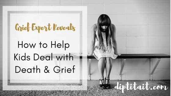 how to help kids deal with grief