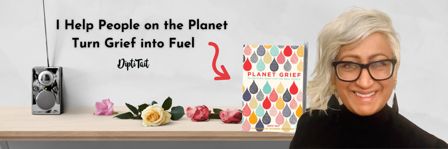 Dipti Tait Helping People on the Planet Turn Grief into Fuel